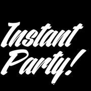 Instant Party!